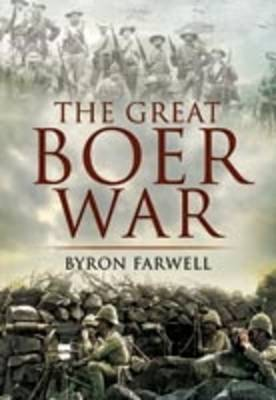 The Great Boer War by Byron Farwell