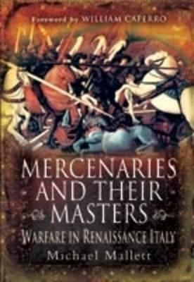 Mercenaries and Their Masters by Michael Mallett, William Caferro