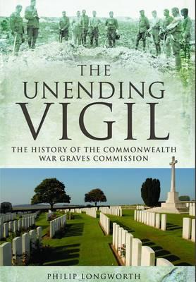 The Unending Vigil by Philip Longworth
