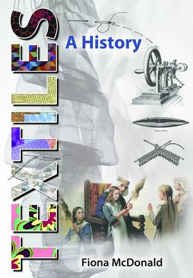 Textiles: A History by Fiona McDonald
