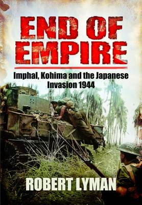 Japan's Last Bid for Victory The Invasion of India, 1944 by Robert Lyman