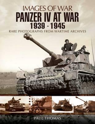 Panzer IV at War 1939-1945 by Paul Thomas