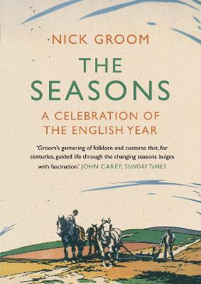 The Seasons A Celebration of the English Year by Nick Groom