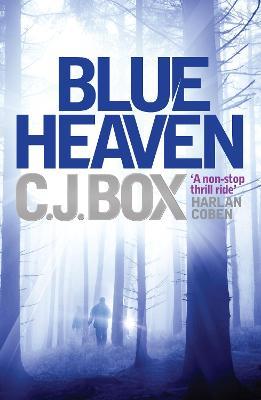 Blue Heaven by C. J. Box