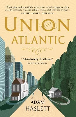 Union Atlantic by Adam Haslett