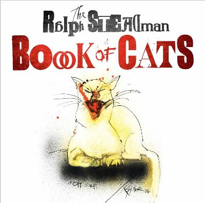 The Ralph Steadman Book of Cats by Ralph Steadman