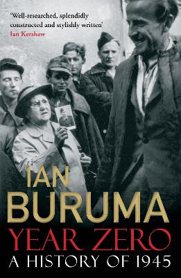 Year Zero A History of 1945 by Ian Buruma