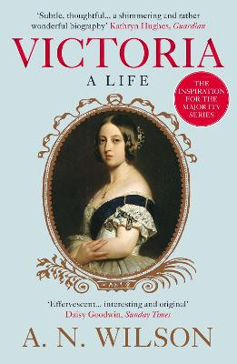 Victoria A Life by A. N. Wilson
