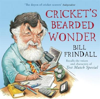 Cricket's Bearded Wonder by Bill Frindall