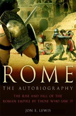 Rome: The Autobiography by Jon E. Lewis