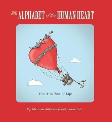 The Alphabet of the Human Heart by Matthew Johnstone