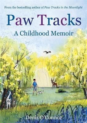 Paw Tracks A Childhood Memoir by Denis O'Connor