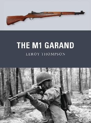 The M1 Garand by Leroy Thompson