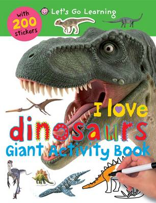 I Love Dinosaurs by Roger Priddy