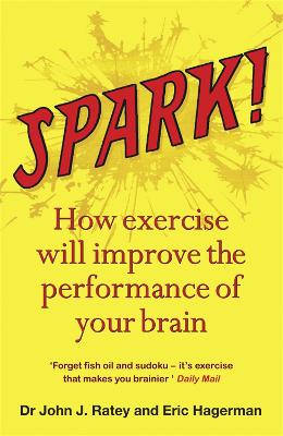 Spark by Dr. John J. Ratey, Eric Hagerman