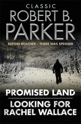 Classic Robert B. Parker Looking for Rachel Wallace; Promised Land by Robert B. Parker