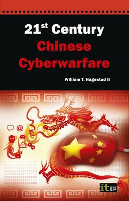 21st Century Chinese Cyberwarfare by IT Governance Publishing