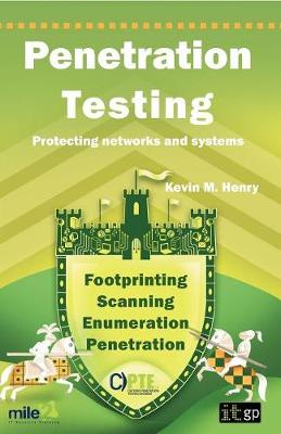 Penetration Testing Protecting Networks and Systems by Kevin M. Henry