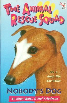 The Animal Rescue Squad - Nobody's Dog by Ellen Weiss, Mel Friedman