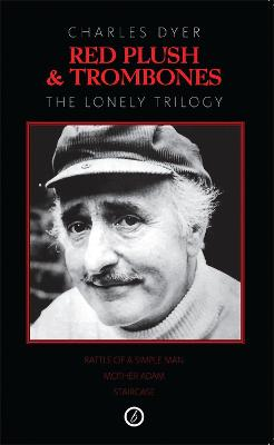 Red Plush & Trombones The Lonely Trilogy by Charles Dyer