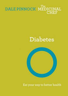 Diabetes: Eat Your Way to Better Health by Dale Pinnock