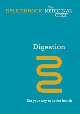 Digestion: Eat Your Way to Better Health by Dale Pinnock