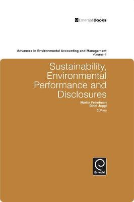 Sustainability, Environmental Performance and Disclosures by Marty Freedman