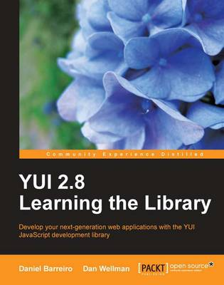 YUI 2.8: Learning the Library by Daniel Barreiro, Dan Wellman