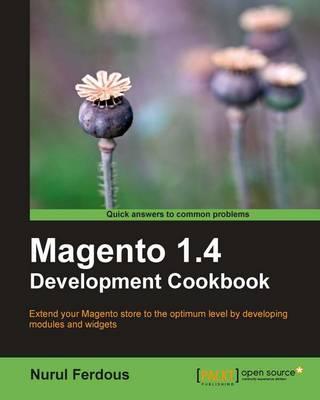 Magento 1.4 Development CookBook by Nurul Ferdous