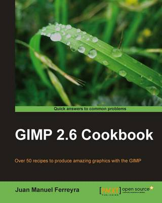 GIMP 2.6 Cookbook by Juan Manuel Ferreyra