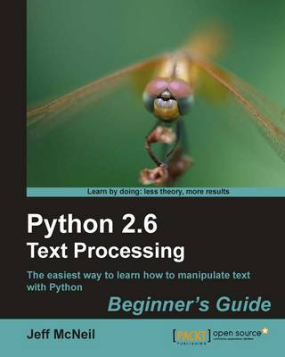Python 2.6 Text Processing Beginner's Guide by Jeff McNeil