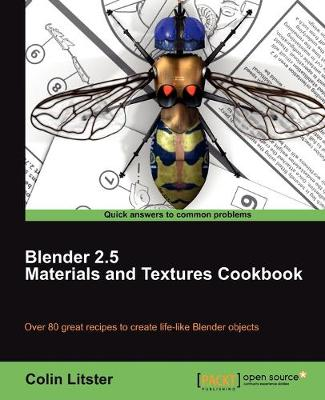 Blender 2.5 Materials and Textures Cookbook by Colin Litster