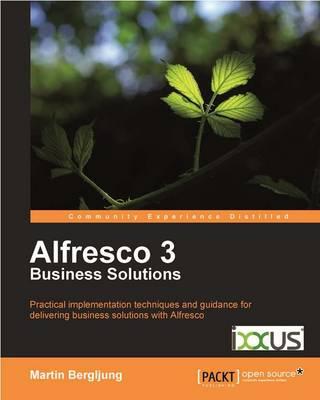 Alfresco 3 Business Solutions by Martin Bergljung
