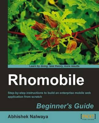 Rhomobile Beginner's Guide by Abhishek Nalwaya