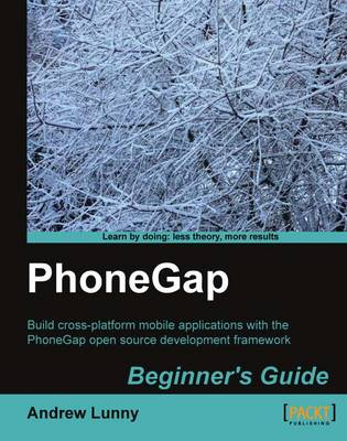 PhoneGap Beginner's Guide by Andrew Lunny