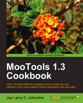 MooTools 1.3 Cookbook by Jay Larry G. Johnston