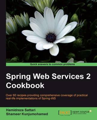 Spring Web Services 2 Cookbook by Hamidreza Sattari, Shameer Kunjumohamed