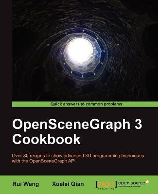 OpenSceneGraph 3 Cookbook by Rui Wang, Xuelei Qian