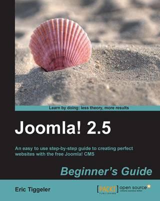 Joomla! 2.5 Beginner's Guide by Eric Tiggeler
