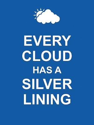 Every Cloud Has a Silver Lining by