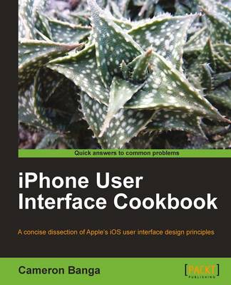 IPhone User Interface Cookbook by Cameron Banga