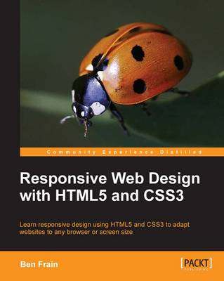 Responsive Web Design with HTML5 and CSS3 by Ben Frain
