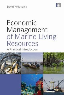 Economic Management of Marine Living Resources A Practical Introduction by David Whitmarsh