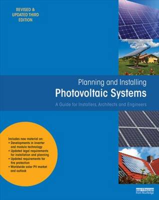 Planning and Installing Photovoltaic Systems A Guide for Installers, Architects and Engineers by Deutsche Gesellschaft fur Sonnenenergie (DGS)