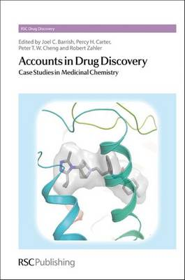 Accounts in Drug Discovery Case Studies in Medicinal Chemistry by Joel (Bristol-Myers Squibb, USA) Barrish