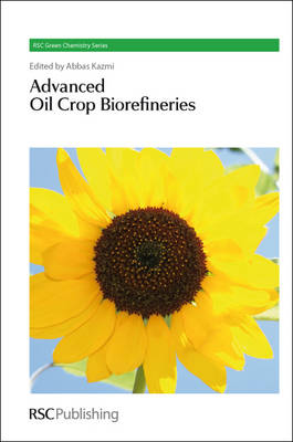 Advanced Oil Crop Biorefineries by Abbas Kazmi