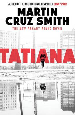 Tatiana by Martin Cruz Smith