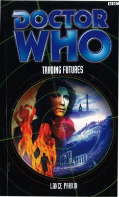 Doctor Who: Trading Futures by Lance Parkin
