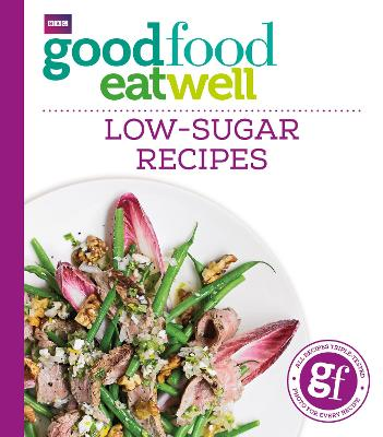 Good Food Eat Well: Low-Sugar Recipes by