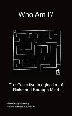 Who Am I? by Richmond Borough Mind